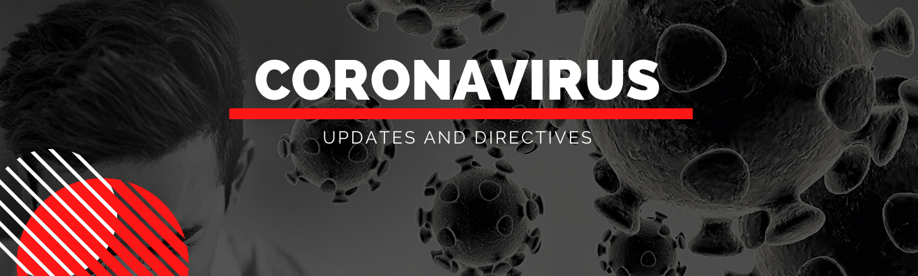 Coronavirus Updates and Directives
