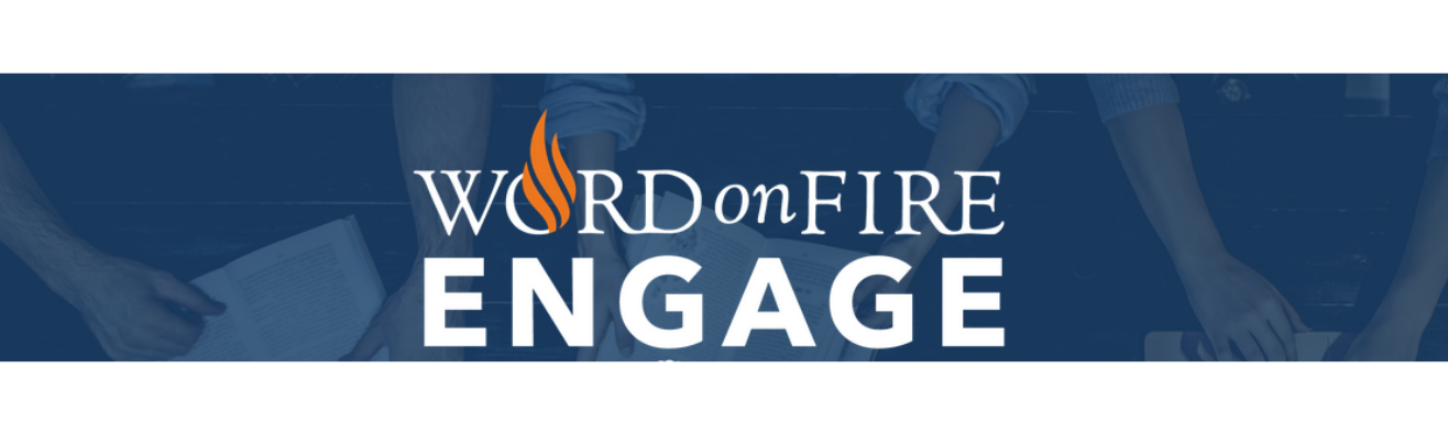 Word on Fire ENGAGE Parish Program