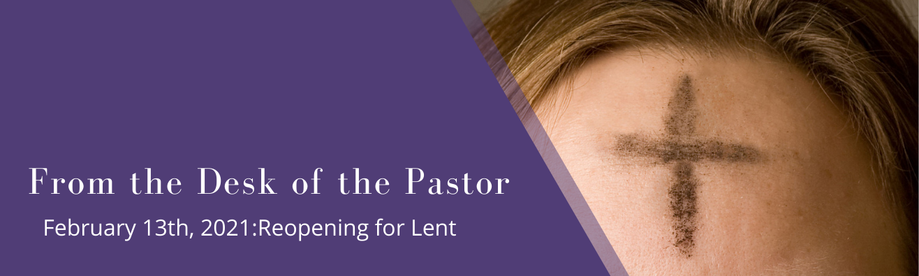 From the Desk of the Pastor: February 13th